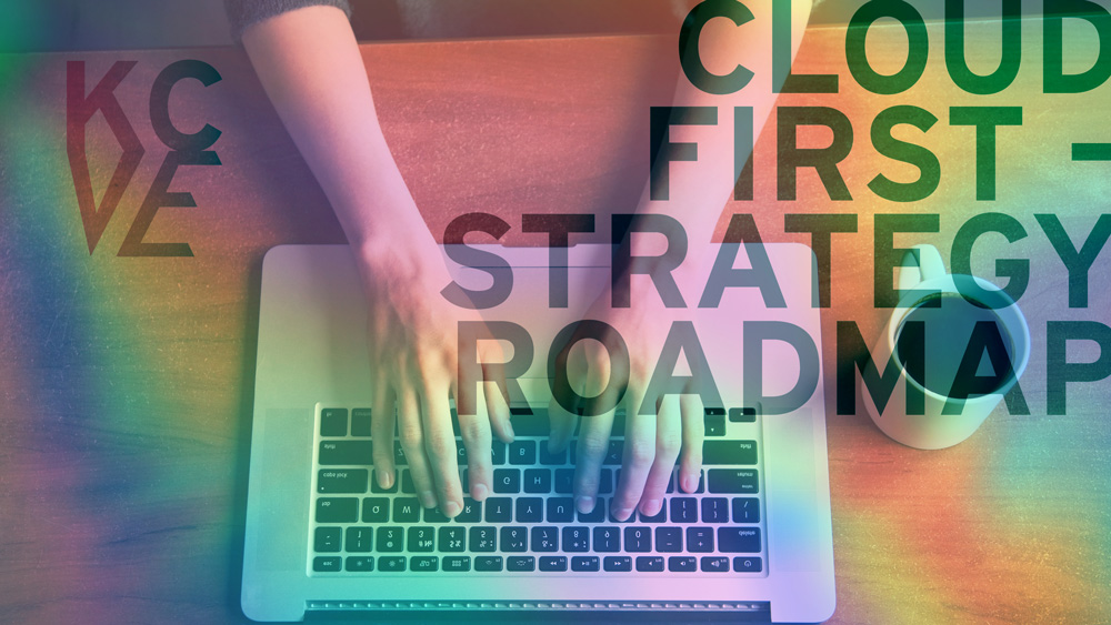 Cloud First - Strategy & Roadmap