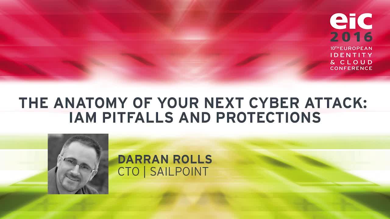Darran Rolls - The Anatomy of Your Next Cyber Attack: IAM Pitfalls ...